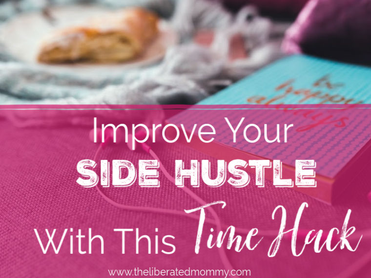 Improve your side hustle with this time hack